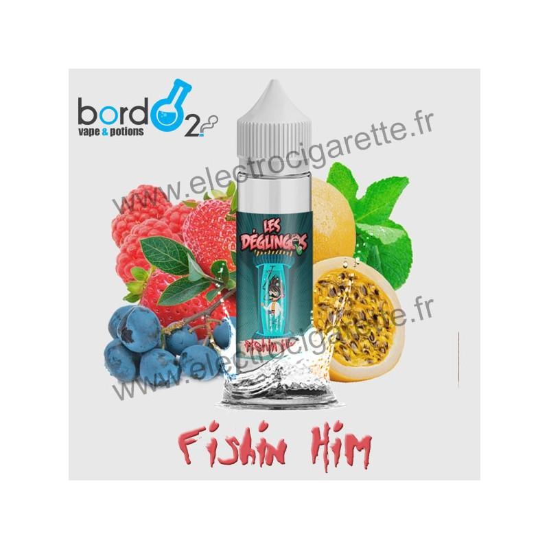 Fishin Him - Les Déglingos - Bordo2 - ZHC 50 ml