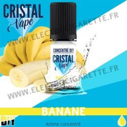 Banane - Arôme concentré - Cristal Vapes - 10ml - DiY