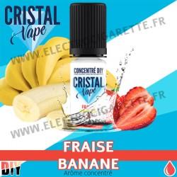 Fraise Banane - Arôme concentré - Cristal Vapes - 10ml - DiY