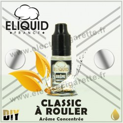 Classic à Rouler - Eliquid France - 10 ml - Arôme concentré