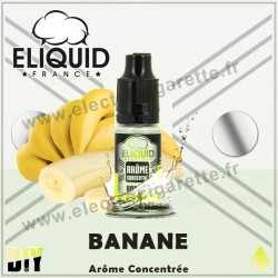 Banane - Eliquid France - 10 ml - Arôme concentré