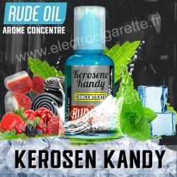 Kerosene Kandy - Rude Oil - Arôme concentré -30 ml